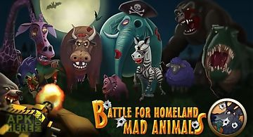 Battle for homeland: mad animals