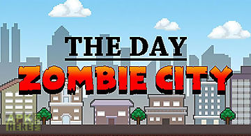 The day: zombie city