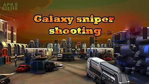 galaxy sniper shooting