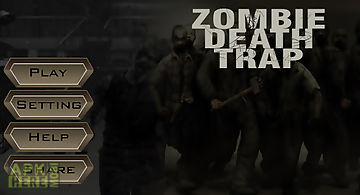 Zombie death trap
