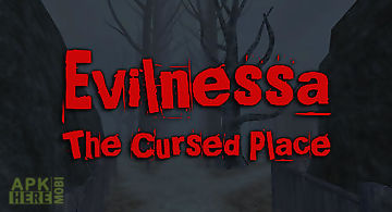 Evilnessa: the cursed place