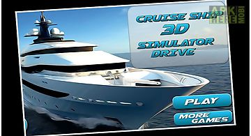 Cruise ship 3d simulator drive