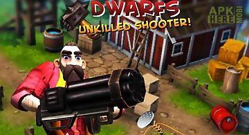 Dwarfs: unkilled shooter!