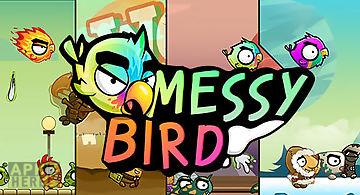 Messy bird
