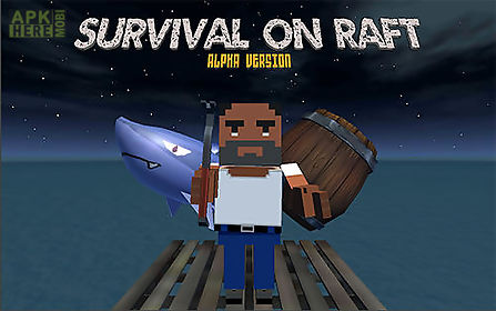 Survive on raft for Android free download at Apk Here store