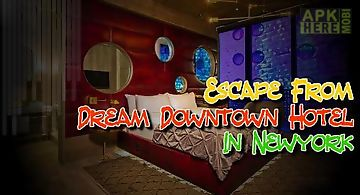 Escape from dream downtown hotel..
