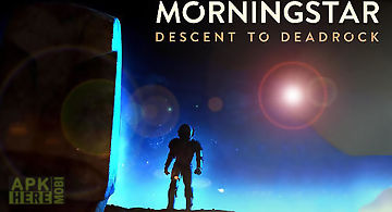 Morningstar: descent deadrock