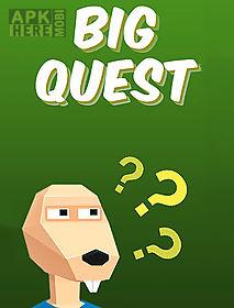big quest: bequest