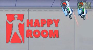 Happy room: robo