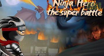 Ninja hero: the super battle