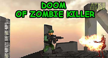 Doom of zombie killer