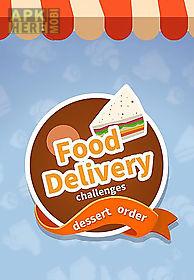 food delivery: dessert order challenges
