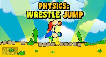 Physics: wrestle jump