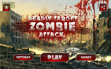 deadly target:zombie attack