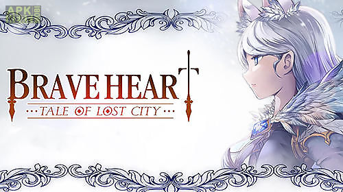 brave heart :tale of lost city