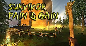 Survivor: pain and gain