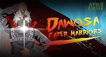 Dawosa: paper warriors