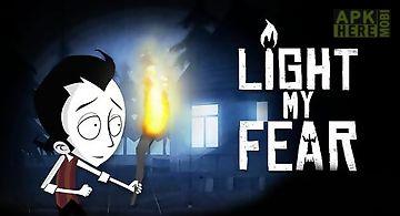 Light my fear