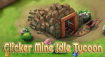 Idle miner tycoon. clicker mine ..