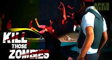 Kill those zombies