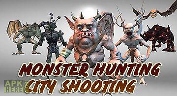 Monster hunting: city shooting