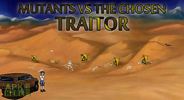 Mutants vs the chosen: traitor