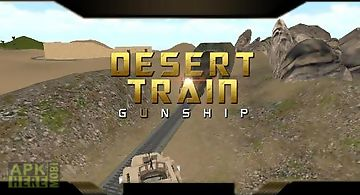 Desert train: gunship. battle bu..