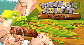 Tribal raft: a far ride