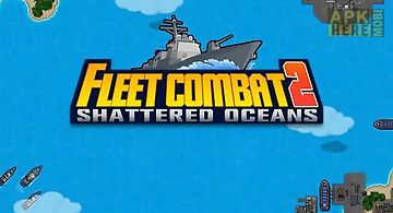Fleet combat 2: shattered oceans