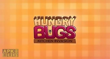 Hungry bugs: kitchen invasion