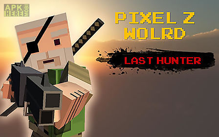 pixel z world: last hunter