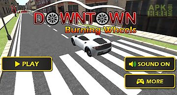 Downtown burning wheels