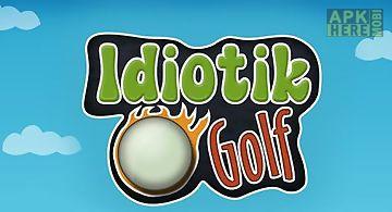 Idiotik golf