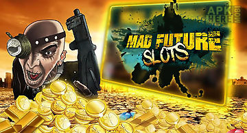 Mad future: slots