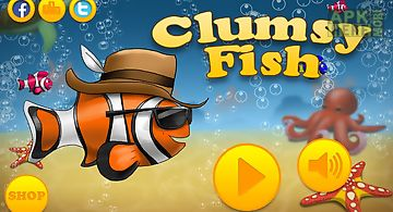 Clumsy fish