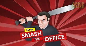 Super smash the office