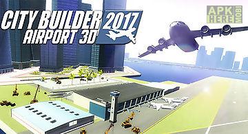 City builder 2017: airport 3d