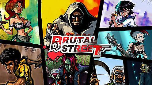 brutal street