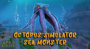 Octopus simulator: sea monster