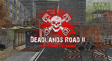 Deadlands road 2: mad zombies cl..