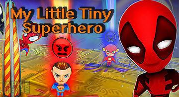 My little tiny superhero: cartoo..