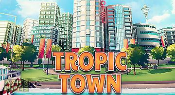 Tropic town: island city bay