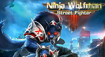 Ninja wolfman: street fighter