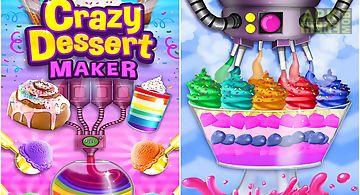 Crazy dessert maker