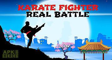 Karate fighter: real battles