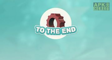 To the end