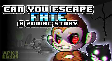 Can you escape fate? a zodiac st..