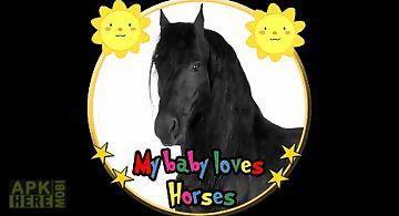 My baby loves horses