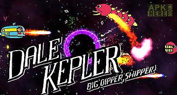 Dale kepler: big dipper shipper