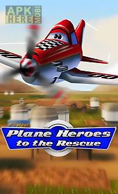 plane heroes to the rescue